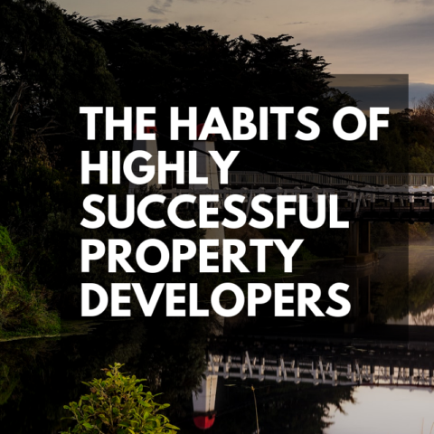The habits of successful property developers